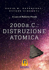 2000 a. C.: distruzione atomica  - David William Davenport, Ettore Vincenti Libro - Libraccio.it