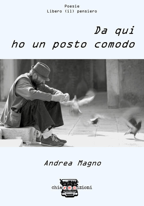 """Risultati immagini per """"Da qui ho un posto comodo"""" di Andrea Magno"""