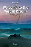 Welcome to the Tuscan dream