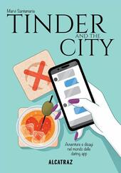 Tinder and the city. Avventure e disagi nel mondo delle dating app