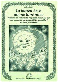 Image For La  danza delle anime luminose ovvero di come una ragazza rinunci&..