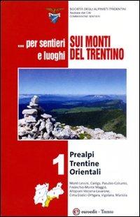 Image For ... Per sentieri e luoghi sui monti del Trentino . Prealpi Trentin..