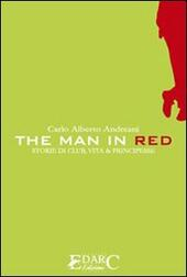 The man in red. Storie di club, vita & principesse