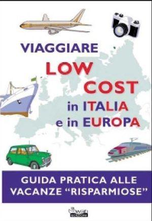 Image of (NUOVO o USATO) Viaggiare low cost in Italia e in Europa