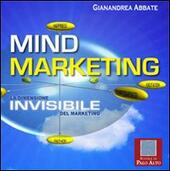 Mind marketing. La dimensione invisibile del marketing