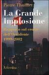 La grande implosione. Rapporto sul crollo dell'Occidente 1999-2002