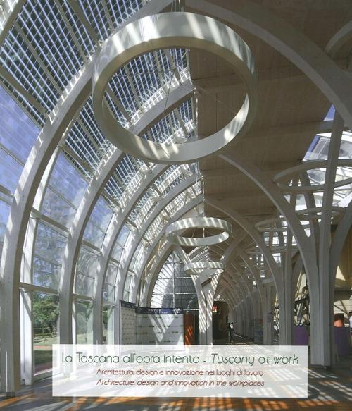 Image For La Toscana all'opra intenta. Architettura, design e innovazio..