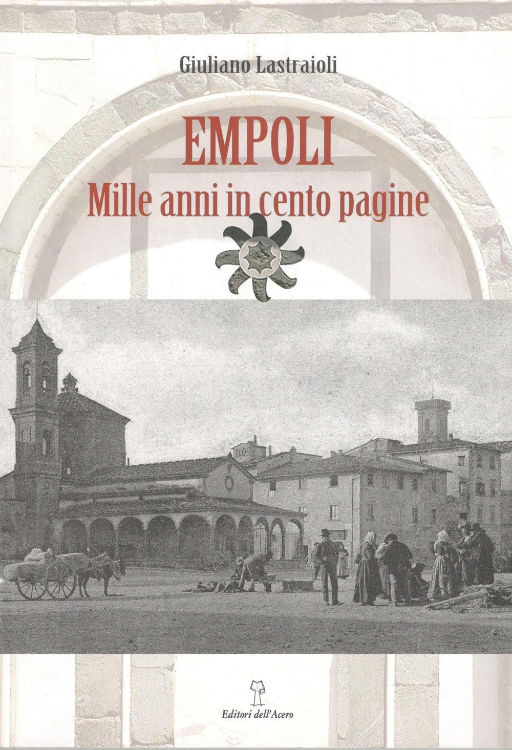 Image For Empoli. Mille anni in cento pagine Lastraioli Giuliano