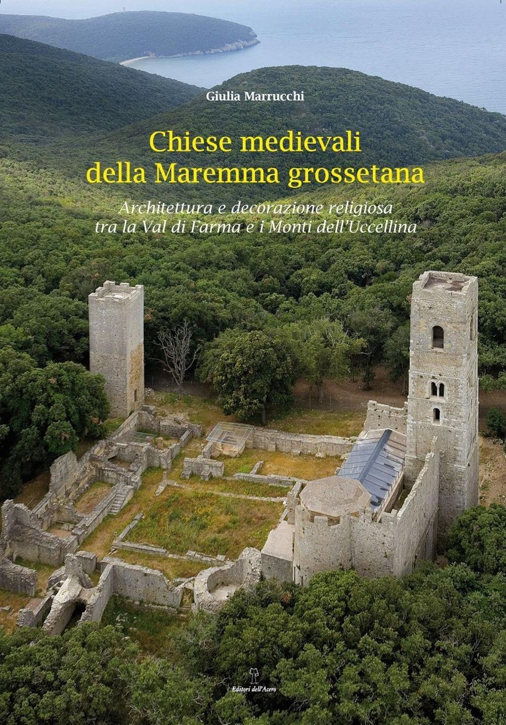 Image For Chiese medievali delle Maremma grossetana. Architettura e decorazi..