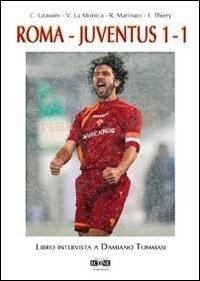 Image of Roma-Juventus 1-1. Libro intervista a Damiano Tommasi