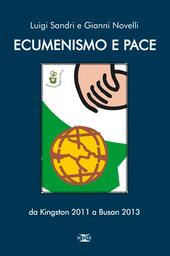 Ecumenismo e pace. Da Kingston 2011 a Busan 2013