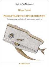 Image of Piccolo trattato sui pesci imprevisti. Resoconto naturalistico di ..