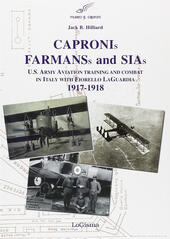 Capronis, Farman and Sias. U.S. Army aviation training and combat in Italy with Fiorello Laguardia, 1917-1918