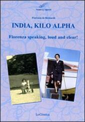 India, Kilo, Alpha. Fiorenza speaking, loud and clear
