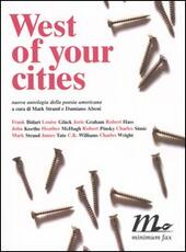West of your cities. Nuova antologia della poesia americana. Testo americano a fronte