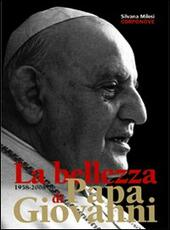 1958-2008. La bellezza di papa Giovanni. Ediz. illustrata