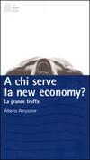 A chi serve la new economy? La grande truffa