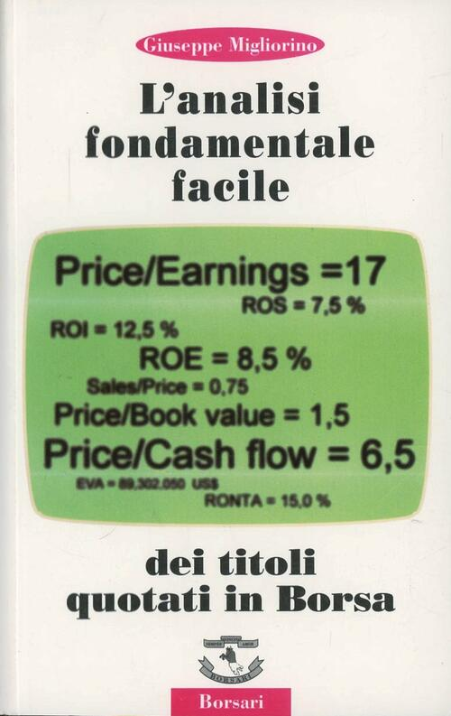 8ed15be6c0 L' analisi fondamentale facile dei titoli quotati in borsa - Giuseppe  Migliorino Libro - Libraccio.it
