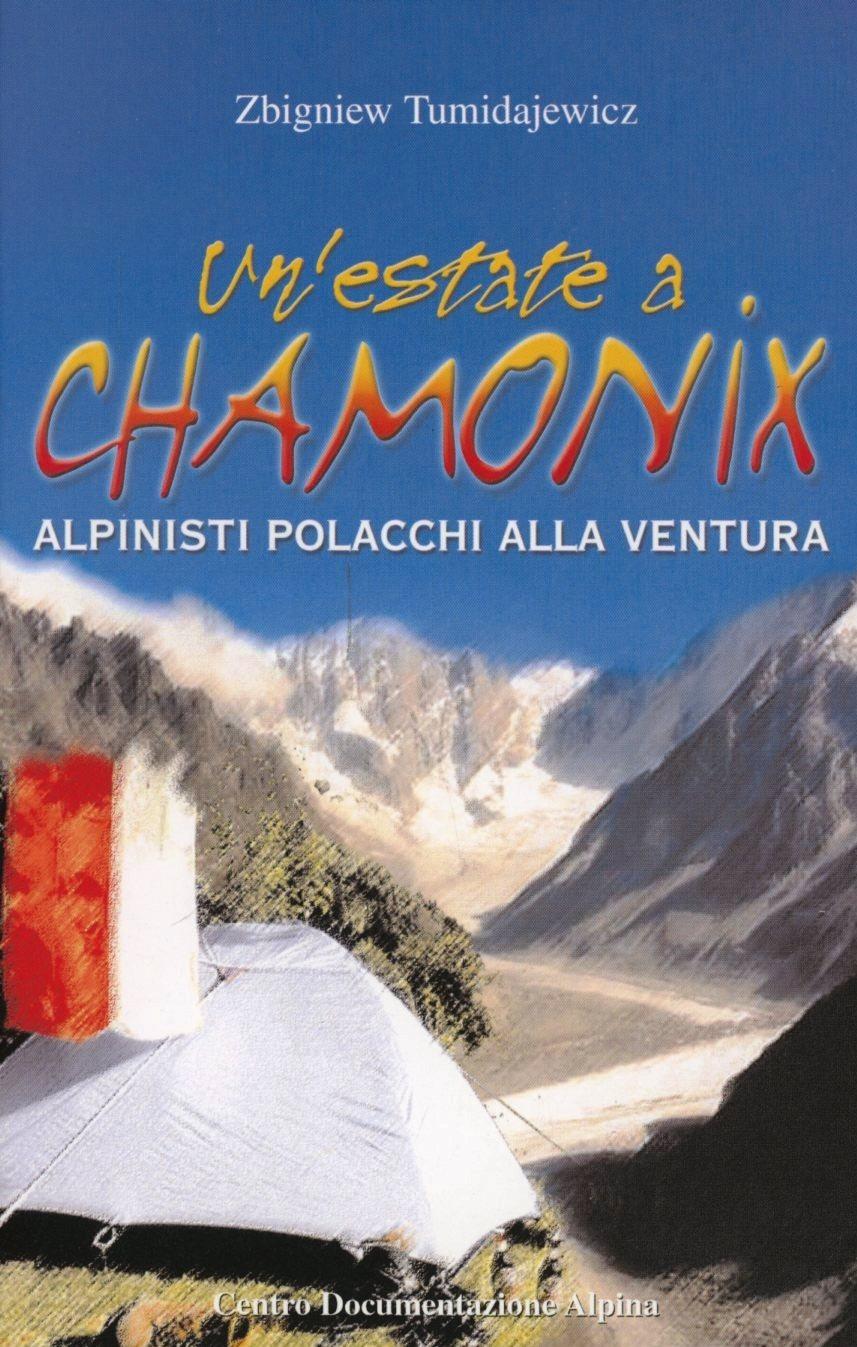 Image of Un' estate a Chamonix. Polacchi in libertà sulle Alpi