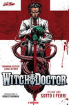 Sotto i ferri. Witch doctor. Vol. 1