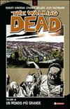 Un mondo più grande. The walking dead. Vol. 16