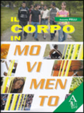 Il corpo in movimento. Vol. 1