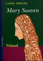 Mary Swann  - Carol Shields Libro - Libraccio.it