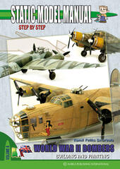 Static model manual. Ediz. italiana e inglese. Vol. 8: World war II bombers.