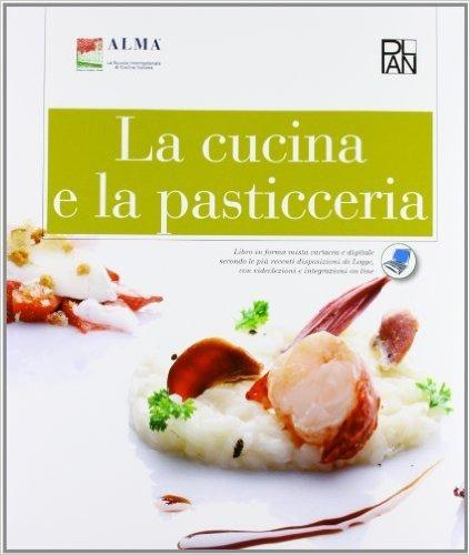 Image of La cucina e la pasticceria. Con dizionario Enogastronomia in cinqu..