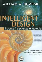 Intelligent design. Il ponte fra scienza e teologia