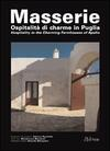 Masserie. Ospitalità di charme in Puglia-Hospitality in the charming farmhouses of Apulia. Ediz. bilingue