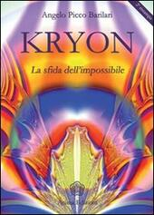 Kryon. La sfida dell'impossibile
