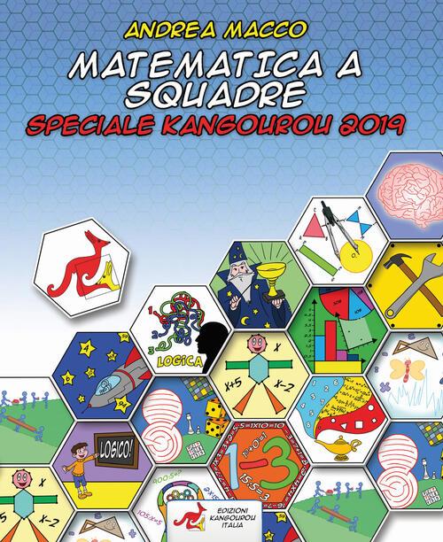 timeless design b13cc c19ef Matematica a squadre. Speciale Kangourou 2019