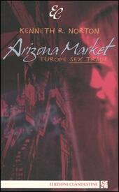 Arizona Market. Europe sex trade