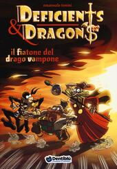 Il fiatone del drago Vampone. Deficients & Dragons