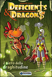 Il siero della draghitudine. Deficients & Dragons