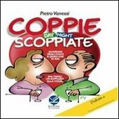 Coppie scoppiate. Day & night