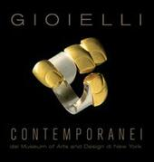 Gioielli contemporanei dal Museum of Arts and Design di New York