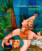 Camilla Ancilotto. Wonders. Ediz. illustrata