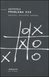Problema XXX. Saggezza, intelletto, sapienza