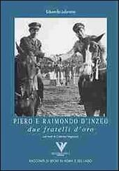 Piero e Raimondo D'Inzeo. Due fratelli d'oro