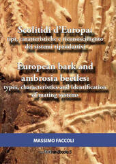 Scolitidi d'Europa: tipi, caratteristiche e riconoscimento dei sistemi riproduttivi-European bark and ambrosia beetles: types, characteristics and identification of mating systems. Ediz. bilingue