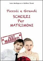 Piccoli e grandi scherzi per matrimonio. Just married!