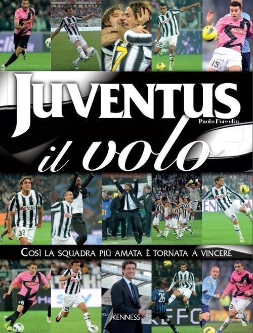Image of Juventus: il volo. Così la squadra più amata è tornata a vincere