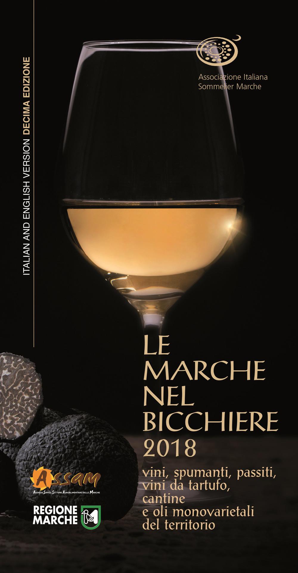 Image of Le Marche nel bicchiere 2018. Vini, spumanti, passiti, vini da tar..