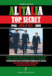 Alitalia top secret. 1946-1970/1971-2008