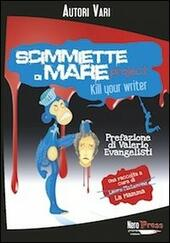 Scimmiette di Mare Project. Kill your writer