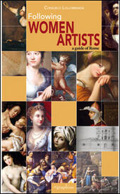 Women artist. A guide of Rome  - Consuelo Lollobrigida Libro - Libraccio.it