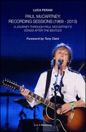 Paul McCartney: Recording sessions (1969-2013). A journey Through Paul McCartney's songs after The Beatles