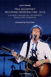 Paul McCartney. Recording sessions (1969-2013). A journey through Paul McCartney's songs after The Beatles